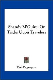 Shandy M'Guire: Or Tricks Upon Travelers