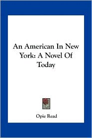 An American in New York: A Novel of Today