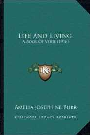 Life and Living Life and Living: A Book of Verse (1916) a Book of Verse (1916)
