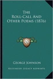 The Roll-Call and Other Poems (1876) the Roll-Call and Other Poems (1876)