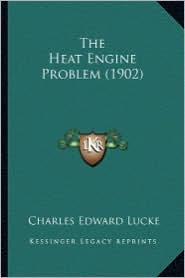 The Heat Engine Problem (1902) the Heat Engine Problem (1902)