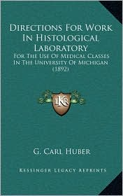 Directions for Work in Histological Laboratory: For the Use of Medical Classes in the University of Michigan (1892)