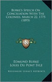 Burke's Speech on Conciliation with the Colonies, March 22, 1775 (1895)
