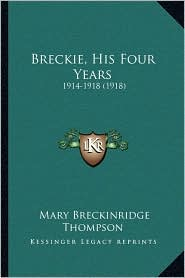 Breckie, His Four Years: 1914-1918 (1918)