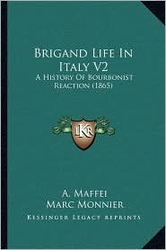 Brigand Life in Italy V2: A History of Bourbonist Reaction (1865)