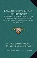 Famous New Deals of History: Rousseau's Social Contract; Sir Thomas More's, Utopia; Bacon's, New Atlantis; Campanella's, City of the Sun
