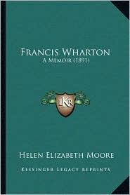 Francis Wharton: A Memoir (1891)