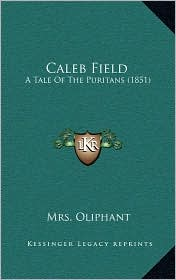 Caleb Field: A Tale of the Puritans (1851)