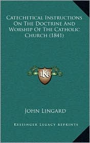 Catechetical Instructions on the Doctrine and Worship of the Catholic Church (1841)