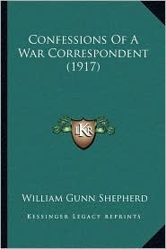 Confessions of a War Correspondent (1917)
