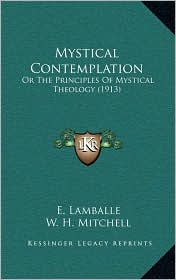 Mystical Contemplation: Or the Principles of Mystical Theology (1913)