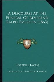 A Discourse at the Funeral of Reverend Ralph Emerson (1863)