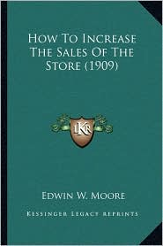 How to Increase the Sales of the Store (1909)