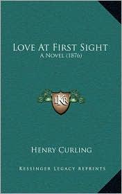 Love at First Sight: A Novel (1876)