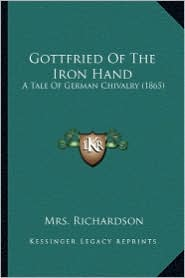 Gottfried of the Iron Hand: A Tale of German Chivalry (1865)