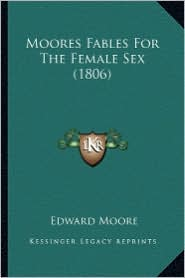 Moores Fables for the Female Sex (1806)