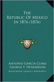 The Republic of Mexico in 1876 (1876)