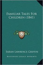 Familiar Tales for Children (1841)