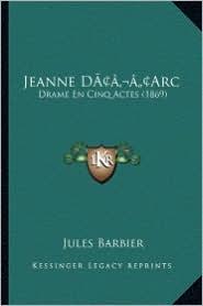 Jeanne Dacentsa -A Centsarc: Drame En Cinq Actes (1869)