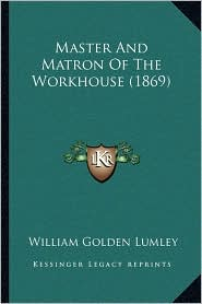 Master and Matron of the Workhouse (1869)