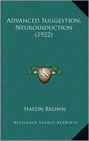 Advanced Suggestion, Neuroinduction (1922)