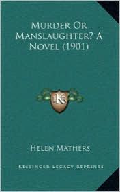 Murder or Manslaughter? a Novel (1901)