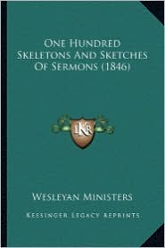 One Hundred Skeletons and Sketches of Sermons (1846)