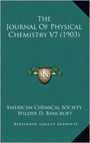 The Journal of Physical Chemistry V7 (1903)