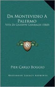 Da Montevideo a Palermo: Vita Di Giuseppe Garibaldi (1860)
