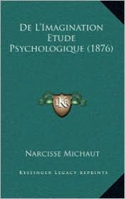 de L'Imagination Etude Psychologique (1876)