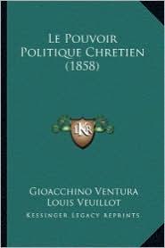 Le Pouvoir Politique Chretien (1858)