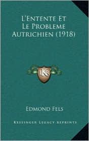 L'Entente Et Le Probleme Autrichien (1918)