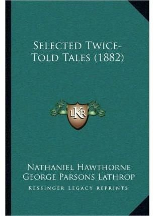 Selected Twice-Told Tales (1882)