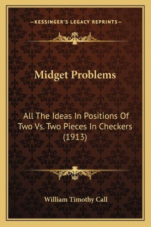 Midget Problems: All the Ideas in Positions of Two vs. Two Pieces in Checkers (1913)
