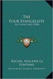 The Four Evangelists: In Classic Art (1900)