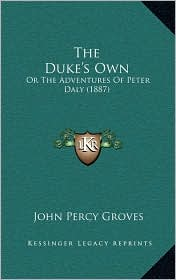 The Duke's Own: Or the Adventures of Peter Daly (1887)