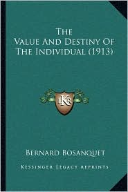 The Value and Destiny of the Individual (1913)