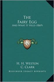The Fairy Egg: And What It Held (1869)