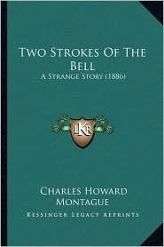 Two Strokes of the Bell: A Strange Story (1886)