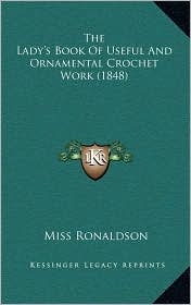 The Lady's Book of Useful and Ornamental Crochet Work (1848)