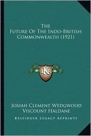 The Future of the Indo-British Commonwealth (1921)