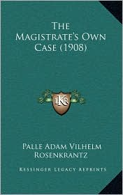 The Magistrate's Own Case (1908)
