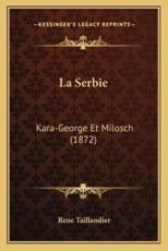 La Serbie: Kara-George Et Milosch (1872)
