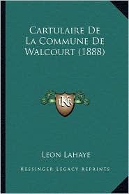 Cartulaire de La Commune de Walcourt (1888)