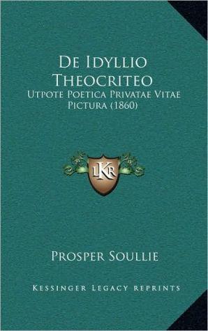 de Idyllio Theocriteo: Utpote Poetica Privatae Vitae Pictura (1860)