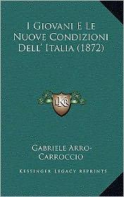 I Giovani E Le Nuove Condizioni Dell' Italia (1872)