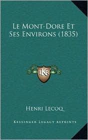 Le Mont-Dore Et Ses Environs (1835)