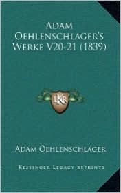 Adam Oehlenschlager's Werke V20-21 (1839)