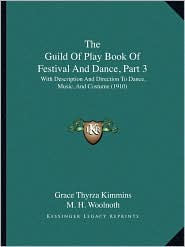 The Guild of Play Book of Festival and Dance, Part 3: With Description and Direction to Dance, Music, and Costume (1910)
