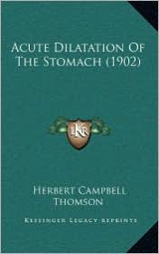 Acute Dilatation of the Stomach (1902)